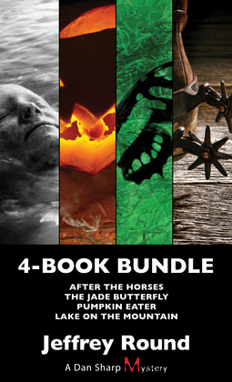 Dan Sharp Mysteries 4-Book Bundle: Lake on the Mountain / Pumpkin Eater / The Jade Butterfly / After the Horses
