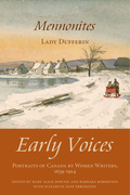 Mennonites: Early Voices - Portraits of Canada by Women Writers, 1639-1914