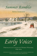Summer Rambles: Early Voices - Portraits of Canada by Women Writers, 1639-1914