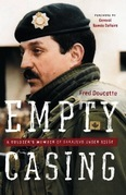 Empty Casing: A Soldier's Memoir of Sarajevo Under Siege