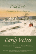 Gold Rush: Early Voices - Portraits of Canada by Women Writers, 1639-1914