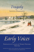 Tragedy: Early Voices - Portraits of Canada by Women Writers, 1639-1914