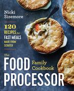The Food Processor Family Cookbook