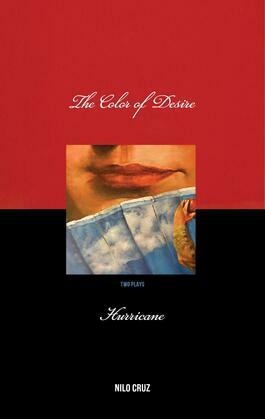Color of Desire/Hurricane: Two Plays by Nilo Cruz
