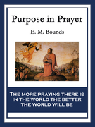 Purpose in Prayer: With linked Table of Contents