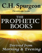 C.H. Spurgeon Devotions from the Prophetic Books of the Bible