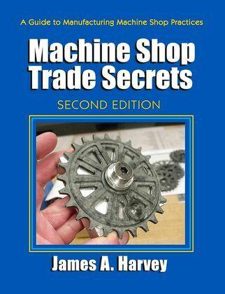 Machine Shop Trade Secrets: Second Edition
