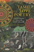 Tamil Love Poetry: The Five Hundred Short Poems of the Ainkurunuru