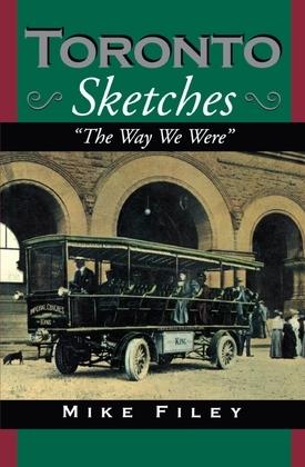 Toronto Sketches: The Way We Were