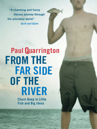 From the Far Side of the River: Chest-Deep in Little Fish and Big Ideas