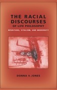 The Racial Discourses of Life Philosophy: Négritude, Vitalism, and Modernity