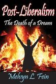 Post-Liberalism: The Death of a Dream