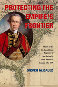 Protecting the Empire's Frontier: Officers of the 18th (Royal Irish) Regiment of Foot during Its North American Service, 1767-1776