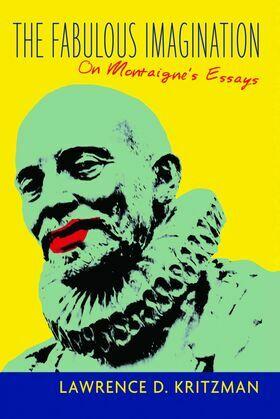 The Fabulous Imagination: On Montaigne's Essays