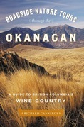 Roadside Nature Tours through the Okanagan: A Guide to British Columbia's Wine Country