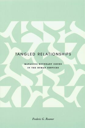 Tangled Relationships: Managing Boundary Issues in the Human Services