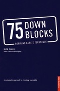 75 Down Blocks: Refining Karate Technique
