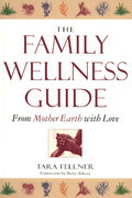 The Family Wellness Guide: From Mother Earth with Love