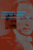 Argentina's Radical Party and Popular Mobilization, 1916–1930