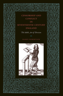 Censorship and Conflict in Seventeenth-Century England