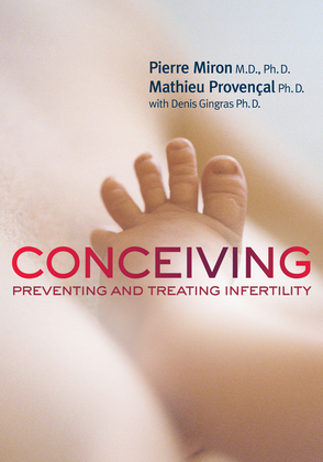 Conceiving: Preventing and Treating Infertility