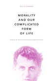 Morality and Our Complicated Form of Life