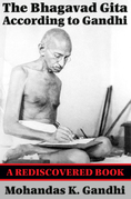 The Bhagavad Gita According to Gandhi (Rediscovered Books): With linked Table of Contents
