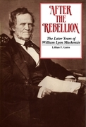 After the Rebellion: The later years of William Lyon Mackenzie