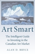 Art Smart: The Intelligent Guide to Investing in the Canadian Art Market