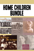 Home Children Bundle: The Golden Bridge / The Little Immigrants / Mary Janeway / Nation Builders / Whatever Happened to Mary Janeway?