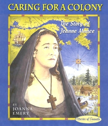 Caring for a Colony: The Story of Jeanne Mance