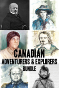 Canadian Adventurers and Explorers Bundle: David Thompson / Vilhjalmur Stefansson / Samuel de Champlain / John Franklin / George Simpson / Phyllis Mun