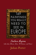 149 Paintings You Really Should See in Europe — Italian Regions (other than Florence, Rome, The Vatican, and Venice)