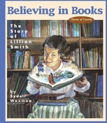 Believing in Books: The Story of Lillian Smith