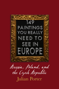 149 Paintings You Really Should See in Europe — Russia, Poland, and the Czech Republic