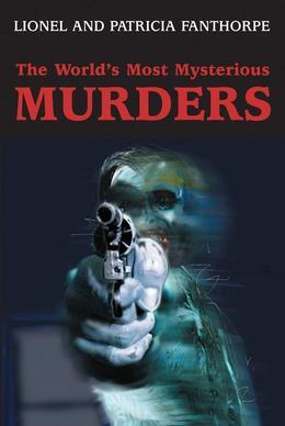 The World's Most Mysterious Murders