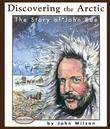 Discovering the Arctic: The Story of John Rae