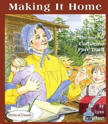 Making it Home: The Story of Catharine Parr Traill