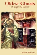 Oldest Ghosts: St. Augustine Haunts