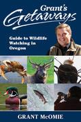 Grant's Getaways: Guide to Wildlife Watching in Oregon