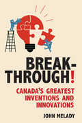 Breakthrough!: Canada's Greatest Inventions and Innovations