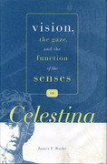 "Vision, the Gaze, and the Function of the Senses in ""Celestina"""