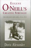 Eugene O'Neill's Creative Struggle