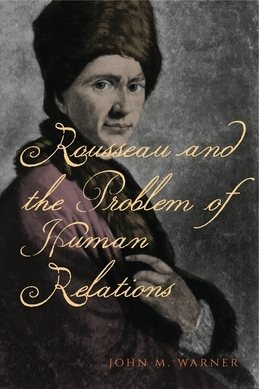 Rousseau and the Problem of Human Relations