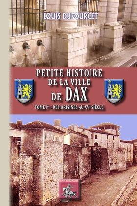 Petite Histoire de la Ville de Dax