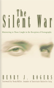 The Silent War: Ministering to Those Caught in the Deception of Pornography