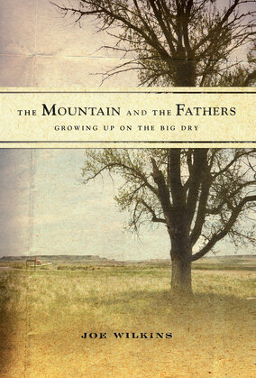 The Mountain and the Fathers: Growing Up on The Big Dry