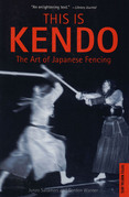 This is Kendo: The Art of Japanese Fencing