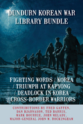 Dundurn Korean War Library Bundle: Fighting Words / Korea / Triumph at Kapyong / Deadlock in Korea / Cross-Border Warriors