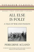 All Else Is Folly: A Tale of War and Passion